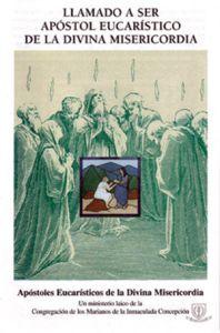 Este libro es la introducción para seguir el llamado a ser Apóstol Eucarístico de la Divina Misericordia