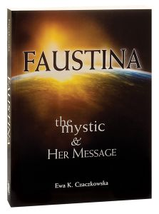 Faustina: The Mystic and Her Message