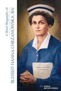 A Short Biography of Hanna Chrzanowska, RN