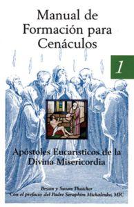 Estos Manuales de Formación para Cenáculos serán la guía completa que le explicarán cómo formar un Cenáculo (un grupo de oración)