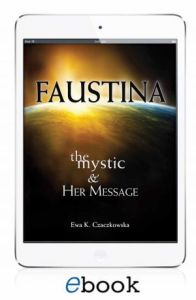 Faustina: The Mystic & Her Message (eBook version)