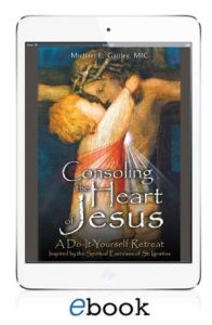 Consoling the Heart of Jesus: A Do-It-Yourself Retreat (eBook version)