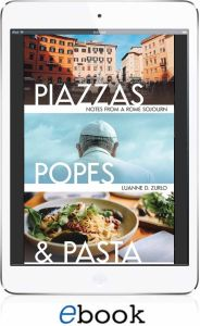 Piazzas, Popes, and Pasta: Notes from a Rome Sojourn