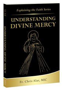 Explaining the Faith Series: Understanding Divine Mercy