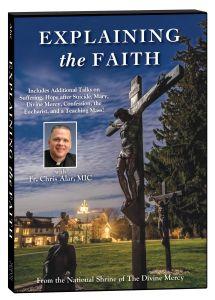 Explaining the Faith DVD with Fr. Chris Alar, MIC