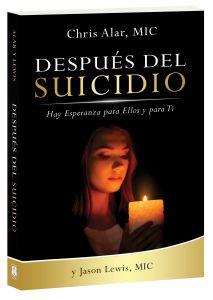 Despues del Suicidio Hay Esperanza para Ellos y para Ti