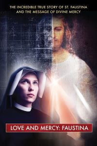 Love and Mercy: Faustina: Streaming Video