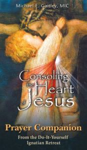 Prayer Companion to Consoling the Heart of Jesus
