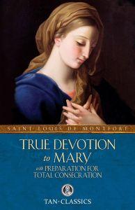 True Devotion to Mary by St. Louis DeMontfort