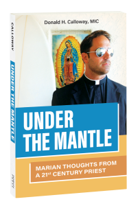 Under the Mantle by Fr. Donald Calloway
